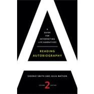 Reading Autobiography: A Guide for Interpreting Life Narratives,9780816669868