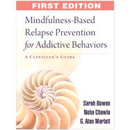 Mindfulness-Based Relapse Prevention for Addictive Behaviors..., 9781606239872  