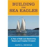 Building the Sea Eagles : A Pair of Safe and Seaworthy Beach..., 9781891369872  