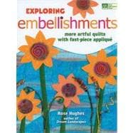 Exploring Embellishments: More Artful Quilts With Fast-piece..., 9781564779892  