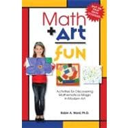 Math Art Fun : Teaching Kids to See the Magic and Multitude ..., 9781933979892  