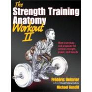 Strength Training Anatomy Workout, Volume II, 9781450419895