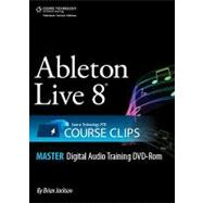Ableton Live 8: Course Technology Ptr Course Clips