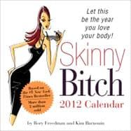 Skinny Bitch 2012 Calendar, 9781402259906  