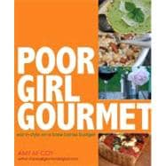 Poor Girl Gourmet : Eat in Style on a Bare-Bones Budget, 9780740789908  
