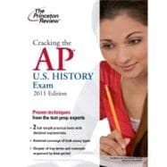 Cracking the AP U.S. History Exam, 2011 Edition,9780375429910