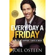 Every Day a Friday : How to Be Happier 7 Days a Week,9780892969913