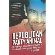 Republican Party Animal: The Bad Boy of Holocaust History by Cole, David