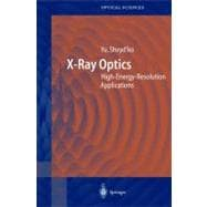X-Ray Optics : High-Energy-Resolution Applications, 9783642059926
