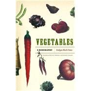 Vegetables : A Biography,9780226059945