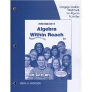 Student Workbook for Larson's Intermediate Algebra: Algebra Within Reach, 6th,9781285419947