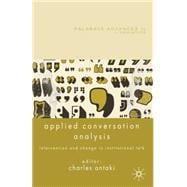 Applied Conversational Analysis : Intervention and Change in..., 9780230229952