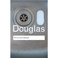 Purity and Danger: An Analysis of Concepts of Pollution and Taboo,9780415289955