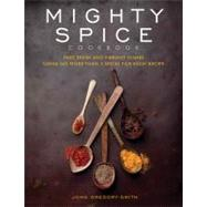 Mighty Spice Cookbook : Fast, Fresh and Vibrant Dishes Using..., 9781844839964  