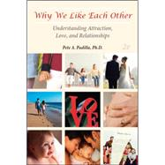 LSC Why We Like Each Other: Understanding Attraction, Love, and Relationships,9780078039973
