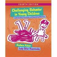 Challenging Behavior in Young Children Understanding, Preventing and Responding Effectively with Enhanced Pearson eText -- Access Card Package