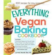 Everything Vegan Baking Cookbook : 300 Recipies for Any Occa..., 9781440529979