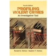 Profiling Violent Crimes : An Investigative Tool,9781412959988