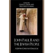 John Paul II and the Jewish People : A Jewish-Christian Dial..., 9780742559998