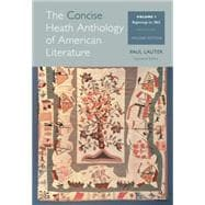 The Concise Heath Anthology of American Literature, Volume 1 Beginnings to 1865,9781285079998